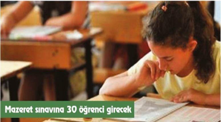 Mazeret sınavına 30 öğrenci girecek