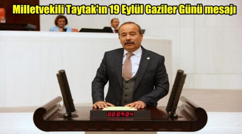Milletvekili Mehmet Taytak'ın 19 Eylül Gaziler Günü mesajı