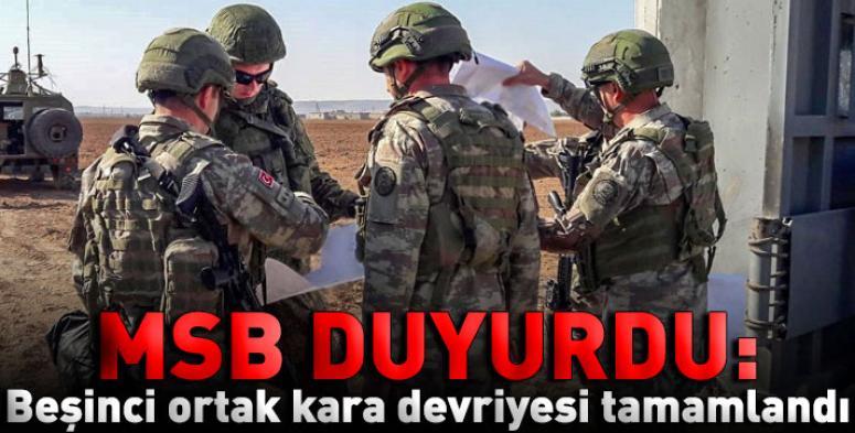 Milli Savunma Bakanlığı 'Beşinci ortak kara devriyesi tamamlandı'