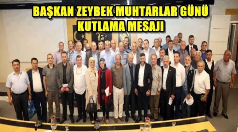 Mehmet Zeybek'in Muhtarlar günü mesajı !!