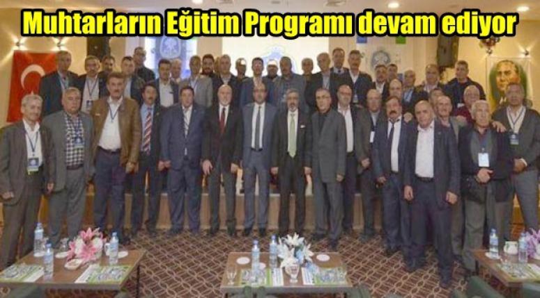 Muhtarların Eğitim Programı devam ediyor