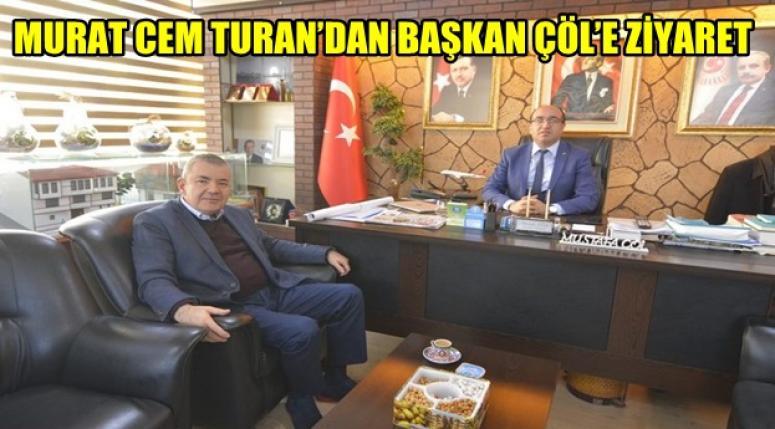 Murat Cem Turan, Başkan Mustafa Çöl'ü makamında ziyaret etti