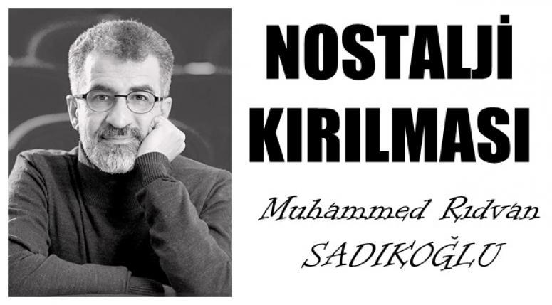 Nostalji Kırılması - Muhammed Rıdvan SADIKOĞLU