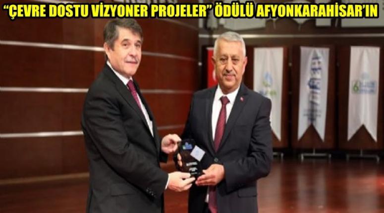 Afyon'a Çevre Dostu Vizyoner Projeler ödülü verildi