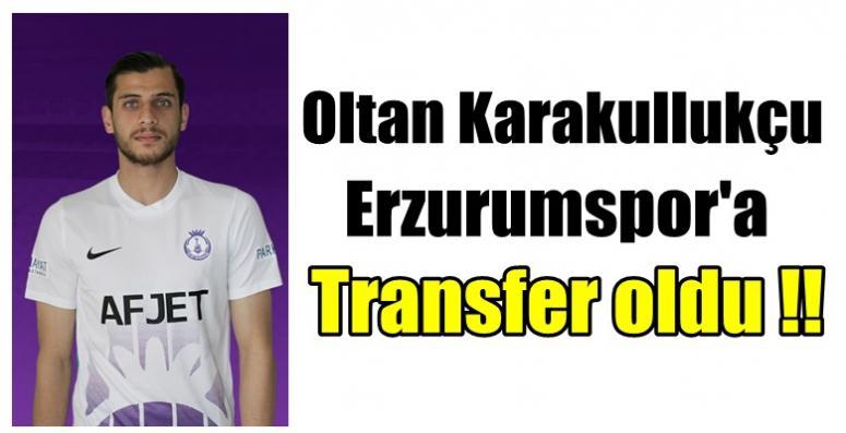 Oltan Karakullukçu'yu Erzurumspor'a kaptırdık !!