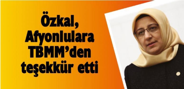 Hatice Özkal, Afyonlulara TBMM'den teşekkür etti