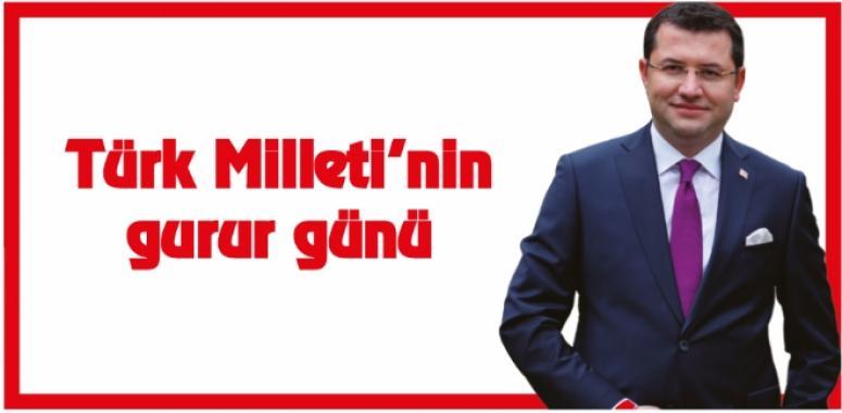 Türk Milleti'nin gurur günü