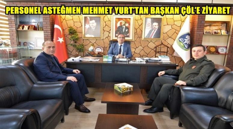 Asteğmen Mehmet Yurt, Başkan Mustafa Çöl'ü ziyaret etti