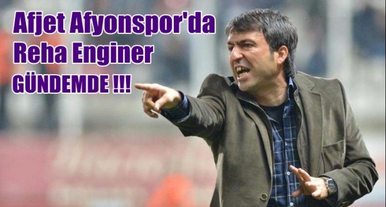 Afjet Afyonspor'da Reha Enginer gündemde !!!