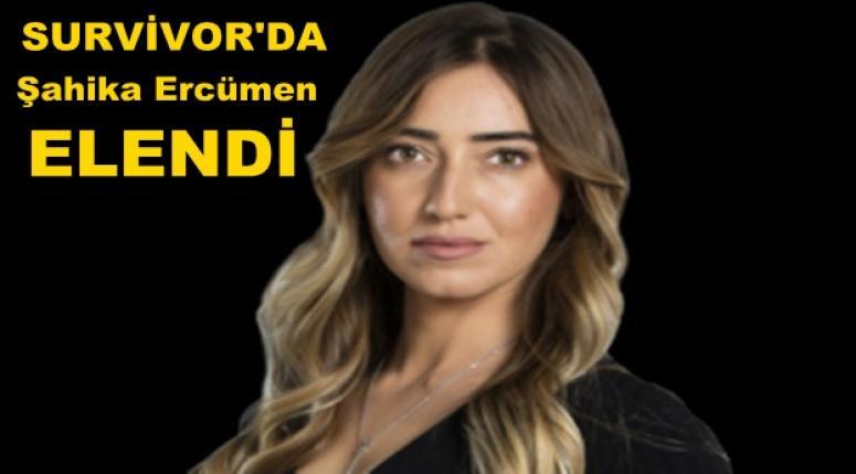 SURVİVOR'DA ŞAHİKA ELENDİ !!!