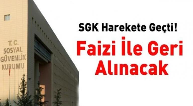SGK FAİZİ İLE GERİ ALACAK !!