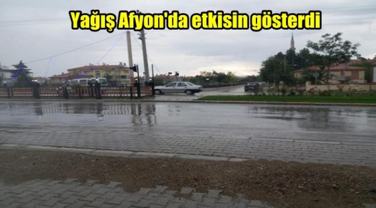 Yağış Afyon'da etkisin gösterdi