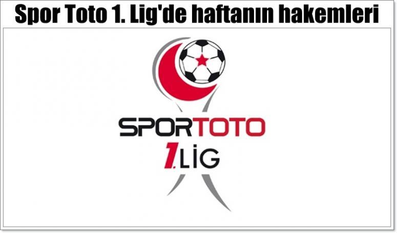 Spor Toto 1. Lig'de haftanın hakemleri