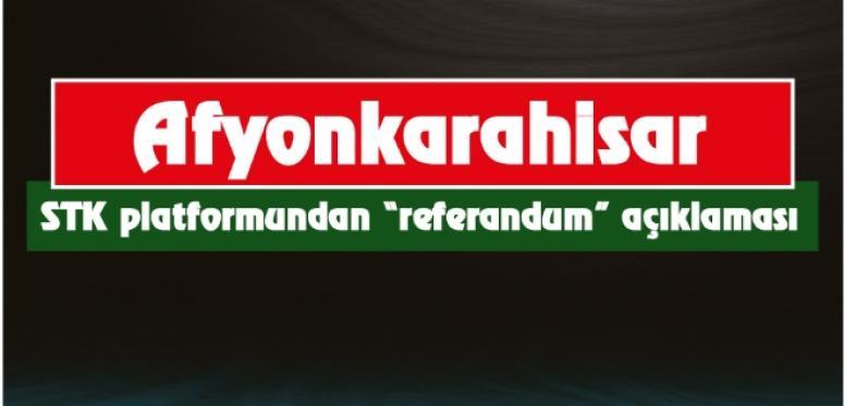 "Afyon STK platformundan ""referandum"" açıklaması"