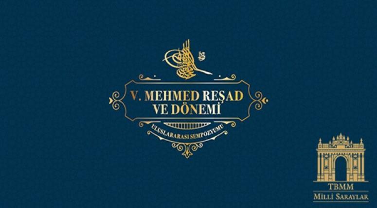 Sultan V. Mehmed Reşad Dönemi Sergileri Dolmabahçe'de Açılıyor