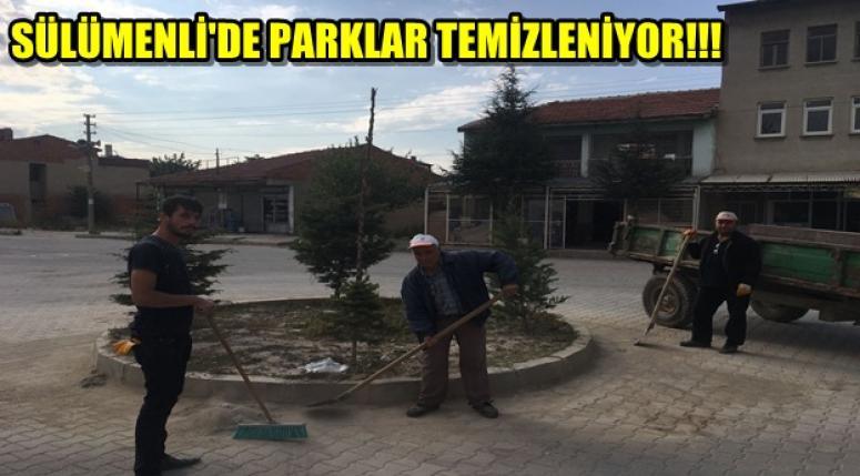 SÜLÜMENLİ'DE PARKLAR TEMİZLENİYOR!!!