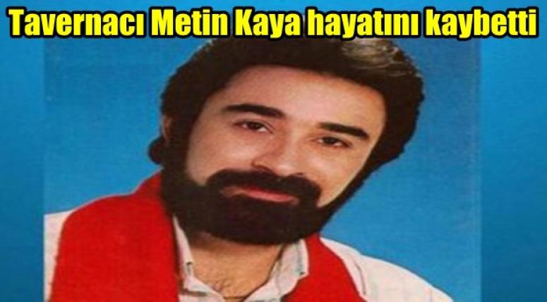 Taverna Müziğinin Usta ismi Metin Kaya hayatını kaybetti
