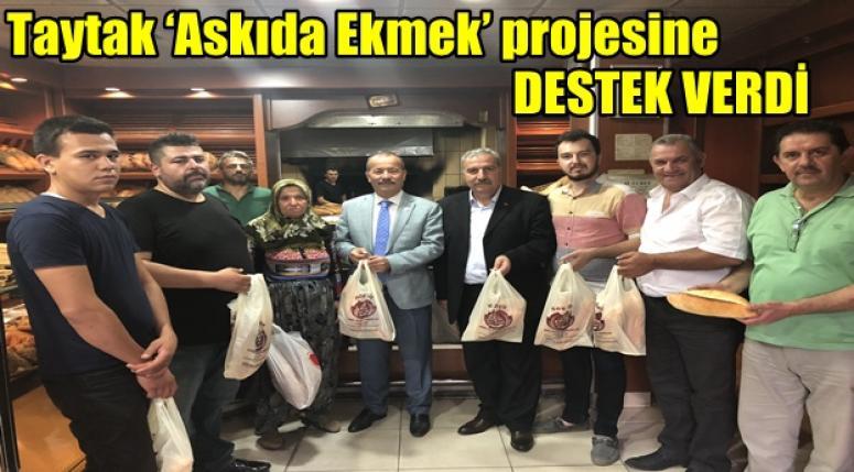 Milletvekili Mehmey Taytak 'Askıda Ekmek' projesine destek verdi