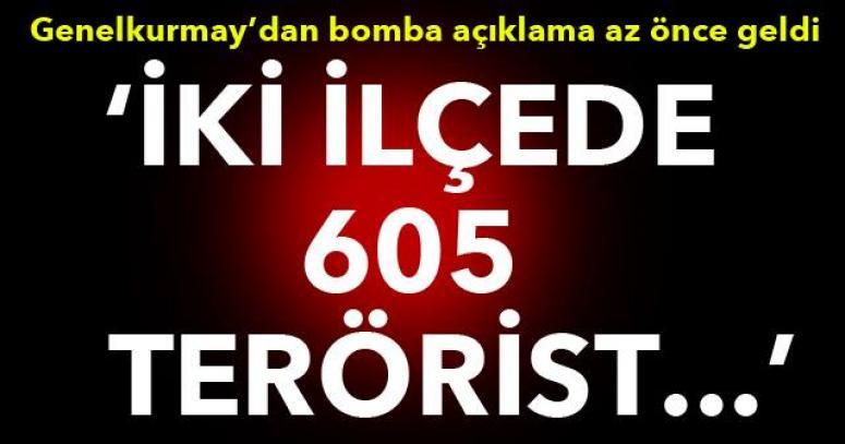 İki ilçede 605 terörist öldürüldü