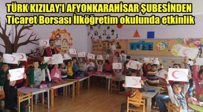 Afyon Kızılay'dan Ticaret Borsası İlköğretim Okulunda etkinlik