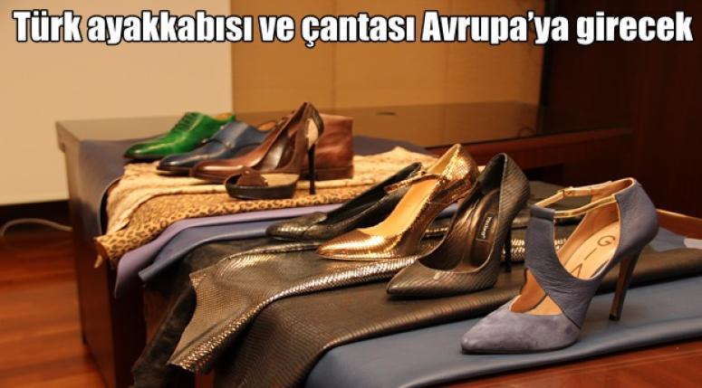 Türk ayakkabısı ve çantası Avrupa'ya girecek