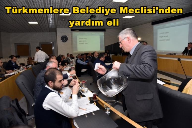 Türkmenlere Belediye Meclisi'nden yardım eli