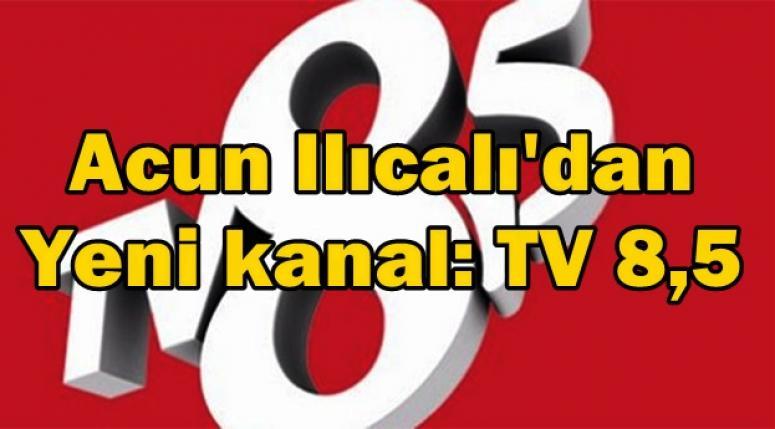 TV 8,5 BUGÜN YAYINLARINA BAŞLIYOR !!!