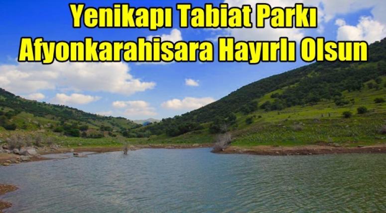 Yedikapı Tabiat Parkı Afyonkarahisara Hayırlı Olsun