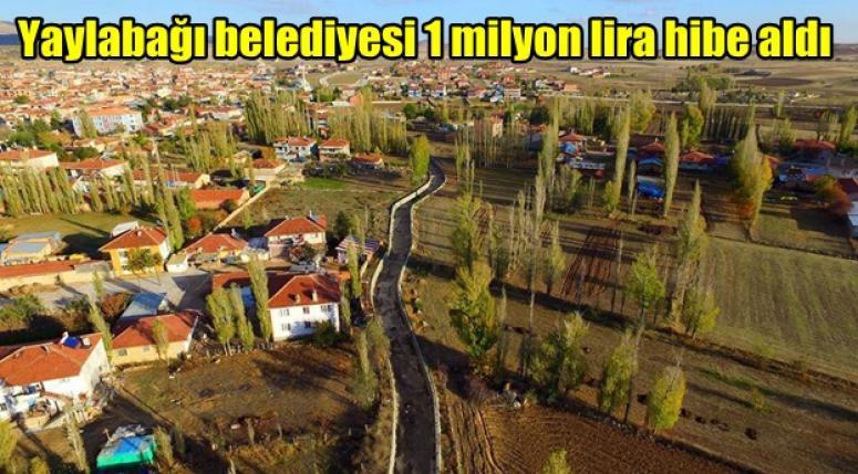 Afyon Yaylabağı Belediyesi birmilyon lira hibe aldı