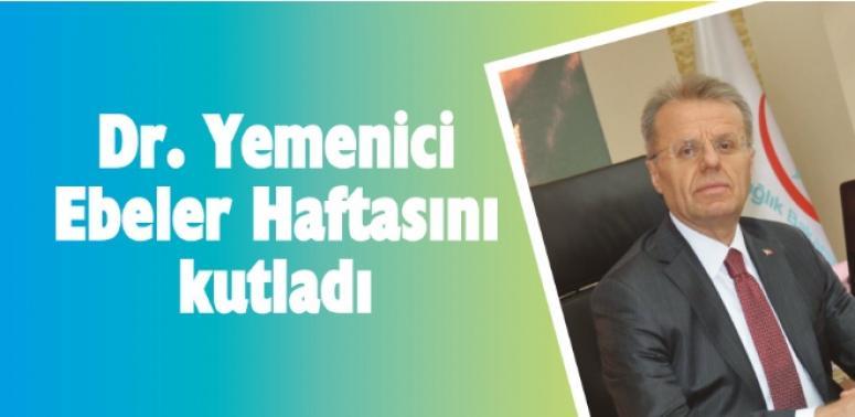 Dr. Necip Yemenici Ebeler Haftasını kutladı