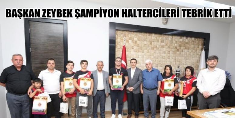 MEHMET ZEYBEK ŞAMPİYON HALTERCİLERİ KUTLADI